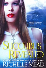 Succubus Revealed  	Georgina Kincaid Book 6: Succubus Revealed